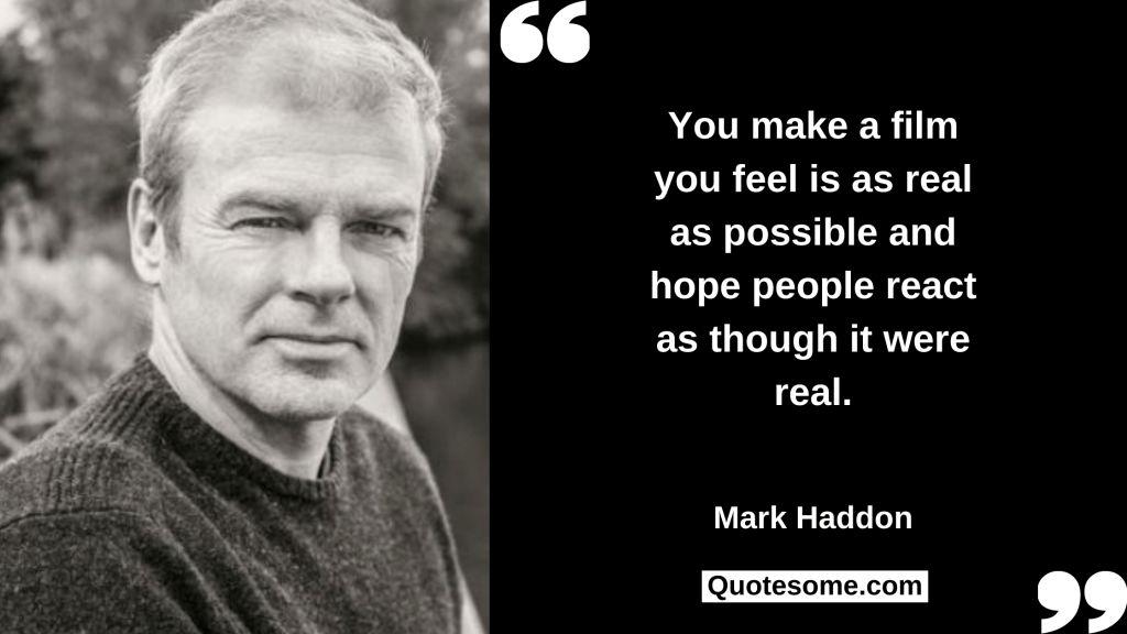 Mark Haddon Quotes