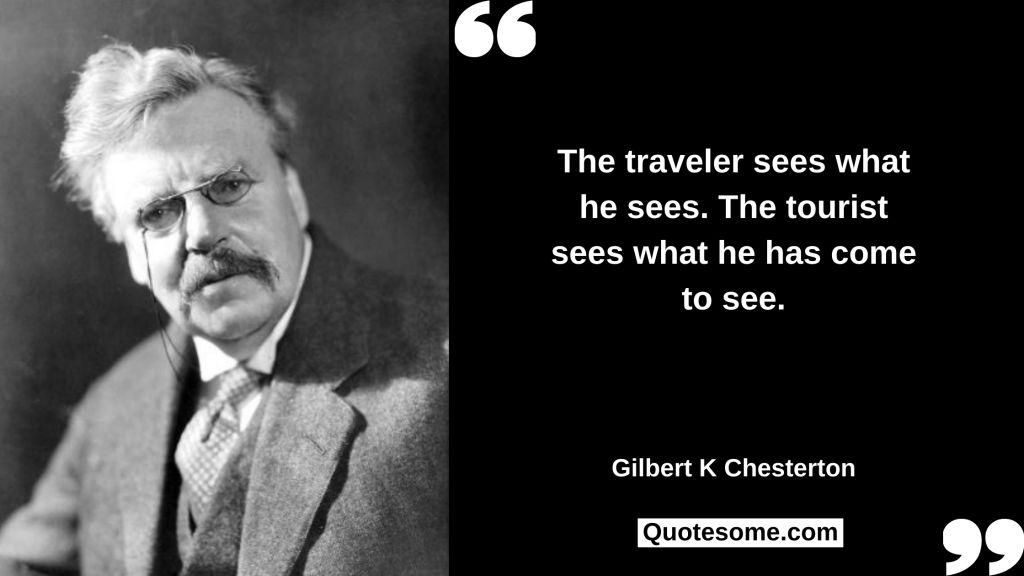 Gilbert K Chesterton Quote