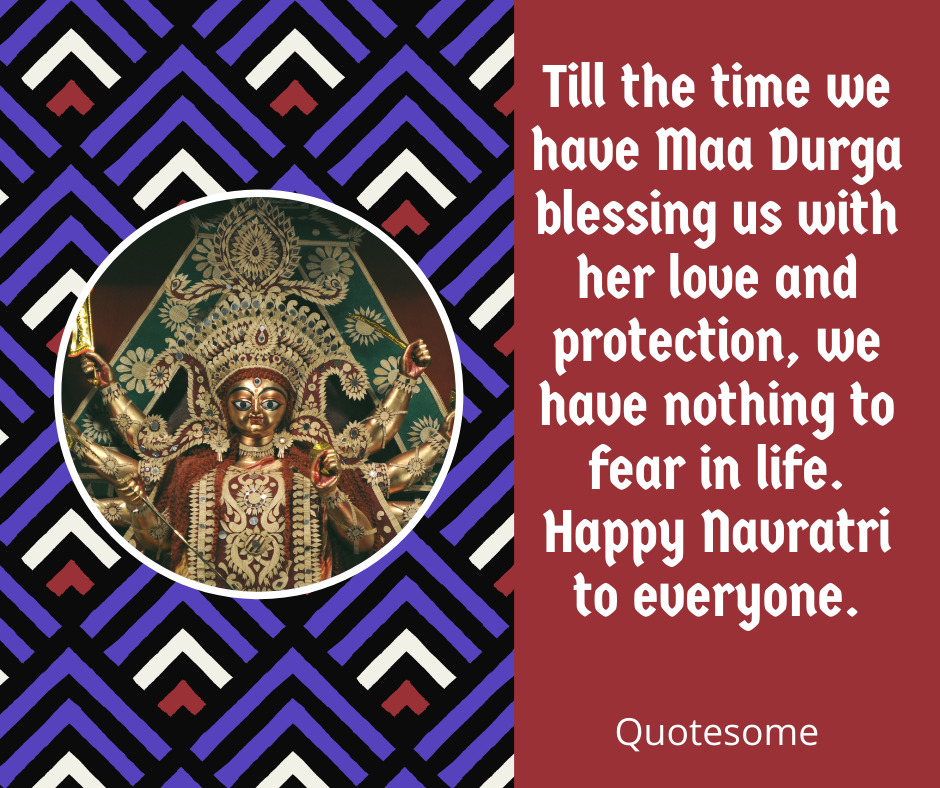 Till the time we have Maa Durga blessing us with her love and protection, we have nothing to fear in life. Happy Navratri to everyone.